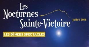 Les Nocturnes Sainte-Victoire (Les dîners spectacles) | 1er, 2, 5 et 9 juillet 2016